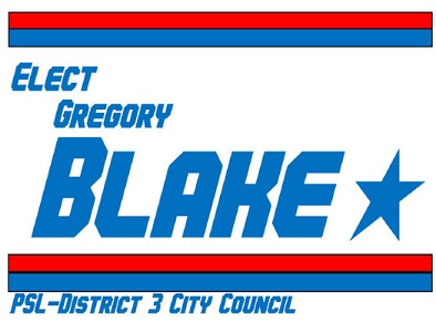 Gregory Blake for City Council PSL District 3